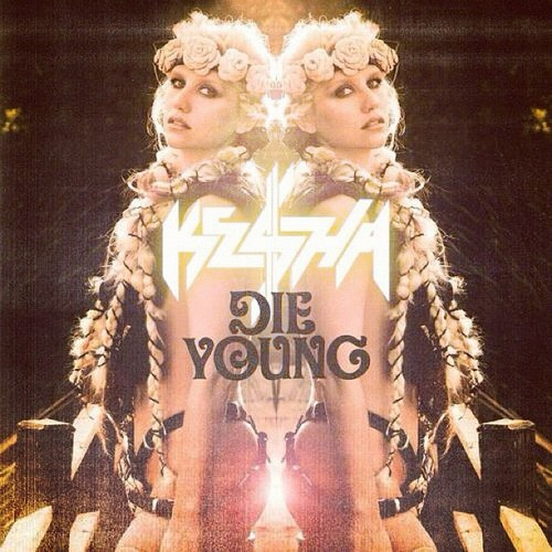 Terrible Song Lyrics of The Week – Ke$ha (Die Young) – 12/30/2012