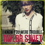 Taylor Swift I Knew You Were Trouble Terrible Song Lyrics