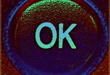 It's No Longer OK To Say OK
